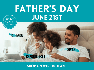 Father's Day in Point Grey Village! June 21st 2020