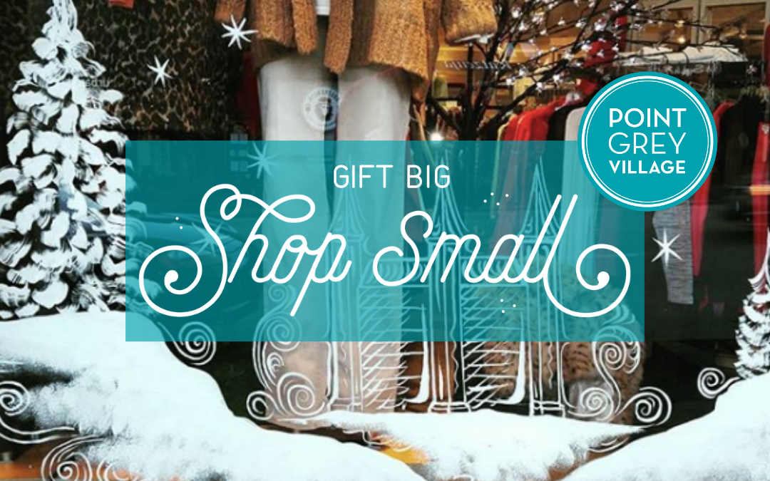 Gift Big, Shop Small in Point Grey Village